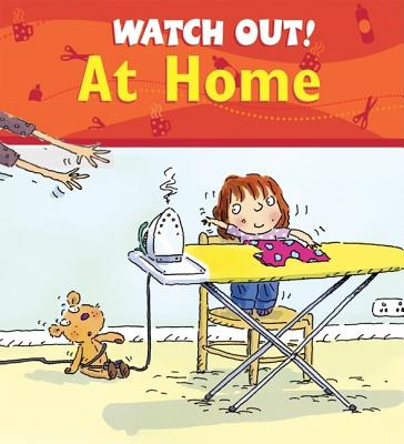 Watch Out! at Home By Llewellyn, Claire/ Gordon, Mike (ILT)