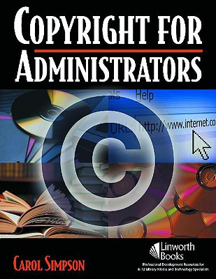 Copyright for Administrators By Simpson, Carol/ Weiser, Christine (EDT)